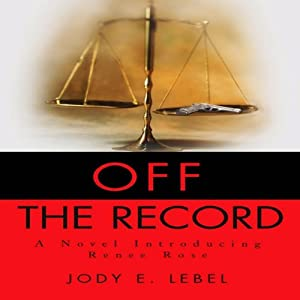 Off the Record: A Novel Introducing Renee Rose Audiobook
