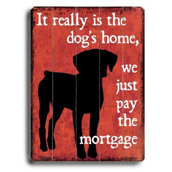The Dog's Home by Artist Kate Ward 18''x24'' Planked Wood Sign Wall Decor Art by ArteHouse