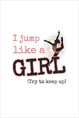 I Jump Like A Girl Try To Keep Up : 2020 Weekly Planner And ...