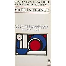 Made in France: L'industrie française dans la compétition mondiale (French Edition)