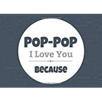 Pop-Pop I Love You Because: Prompted Fill In The Blank Book (I Love You Because Book)
