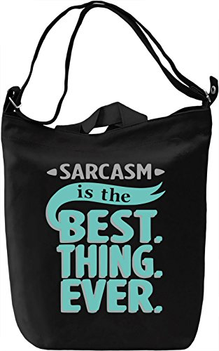 Sarcasm Is The Best Thing Ever Borsa Giornaliera Canvas Canvas Day Bag| 100% Premium Cotton Canvas| DTG Printing|