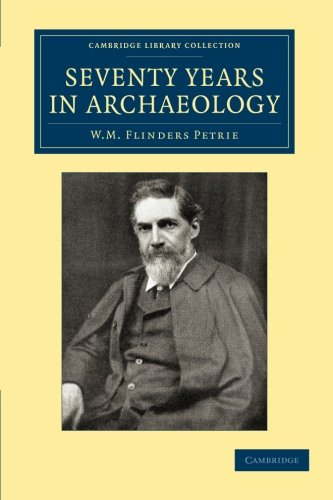 Seventy Years in Archaeology (Cambridge Library Collection - Egyptology)