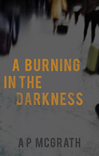 A Burning in The Darkness by [McGrath, A P]