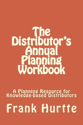 The Distributor's Annual Planning Workbook: The Distributors Year End Planning Resource