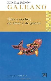 Días y noches de amor y de guerra par Galeano