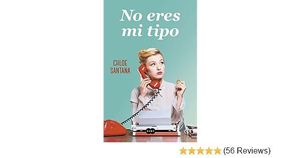 No eres mi tipo (Spanish Edition) - Kindle edition by Chloe Santana. Literature & Fiction Kindle eBooks @ Amazon.com.