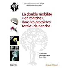 La double mobilité en marche dans les prothèses totales de hanche (French Edition)