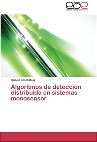 Algoritmos de detección distribuida en sistemas monosensor (Spanish Edition) (Spanish)