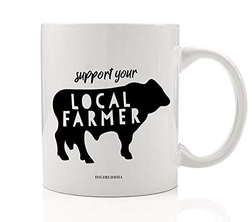 Support Your Local Farmer Coffee Mug Eat Healthy Grass Fed Beef Green Community Farm No Pesticides Environment Friendly All Occasion Gift Idea for Family Friend 11oz Ceramic Tea Cup Digibuddha DM0617