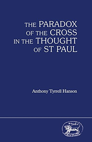 The Paradox of the Cross in the Thought of St.Paul (JSNT supplement)