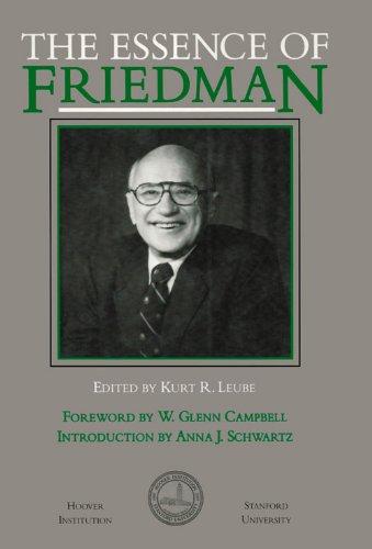 The Essence of Friedman (Hoover Institution Press Publication)