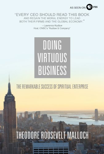 Doing Virtuous Business: The Remarkable Success of Spiritual - Theodore Nelson