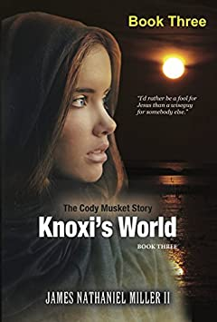 Knoxi's World: Cody Musket Series Book Three (No Pit So Deep 3)