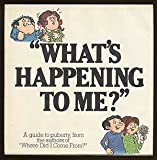 img - for what's happening to me? the answers to some of the world's most embarrassing questions book / textbook / text book