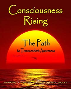 Consciousness Rising, The Path to Transcendent Awareness