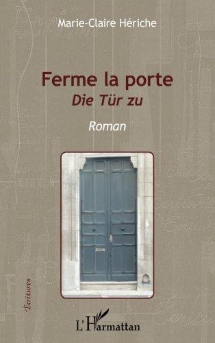 Ferme la porte: Die Tr Zu - Roman (French Edition)