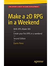 Make a 2D RPG in a Weekend: Second Edition: With RPG Maker MV