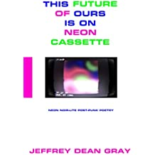 This Future of Ours Is on Neon Cassette