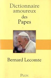 Dictionnaire amoureux des Papes par Lecomte