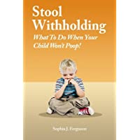 Stool Withholding: What to Do When Your Child Won't Poop!