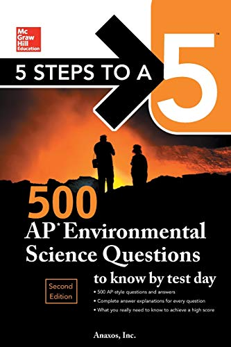 Pdf Teen 5 Steps to a 5: 500 AP Environmental Science Questions to Know by Test Day, Second Edition