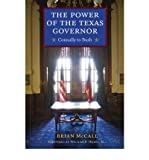 img - for The Power of the Texas Governor: Connally to Bush (Hardback) - Common book / textbook / text book