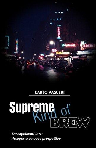 Supreme Kind of Brew: Tre capolavori Jazz: riscoperta e nuove prospettive (Italian Edition) pdf epub