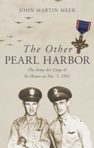 The Other Pearl Harbor: The Army Air Corps & Its Heroes on Dec. 7, 1941 pdf epub