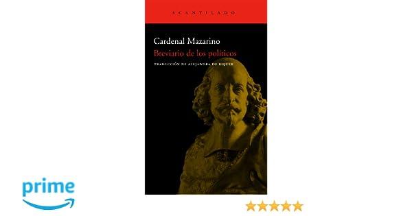 8a2aadd5af8d Breviario De Los Políticos (Cuadernos del Acantilado)  Amazon.es  Cardenal  Mazarino