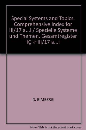 Special Systems and Topics. Comprehensive Index for III/17 a...i / Spezielle Systeme und Themen. Gesamtregister für III/17 a...i (Landolt-Börnstein: ... Series) (Vol 17) (English and German Edition)