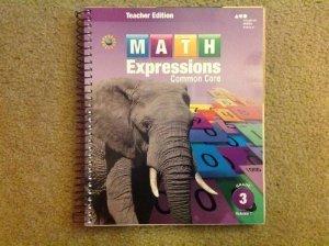 Math Expressions: Teacher Edition, Volume 2 Grade 3 2013