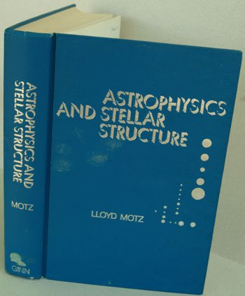 Astrophysics and stellar structure, Motz, Lloyd
