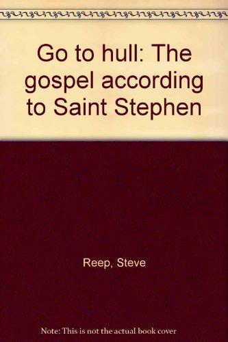 Go to hull: The gospel according to Saint Stephen