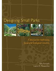 Designing Small Parks: A Manual for Addressing Social and Ecological Concerns