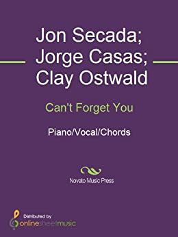 Can't Forget You - Kindle edition by Jorge Casas, Clay Ostwald, Jon
