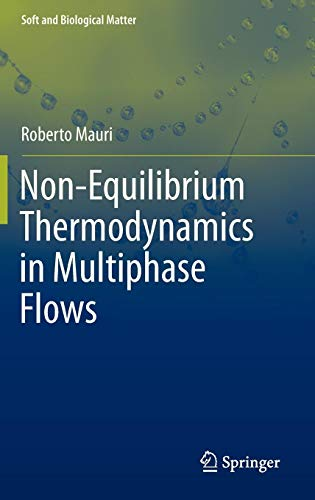 Non-Equilibrium Thermodynamics in Multiphase Flows (Soft and Biological Matter)