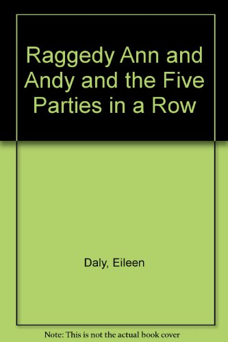 Raggedy Ann Andy Birthday - Raggedy Ann and Andy and the Five Parties in a Row