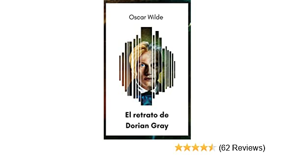 Amazon.com: El retrato de Dorian Gray (Spanish Edition) eBook: Oscar Wilde: Kindle Store