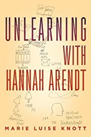 Unlearning with Hannah Arendt[UNLEARNING…