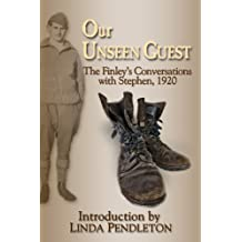 Our Unseen Guest: The Finley's Conversations with Stephen, 1920