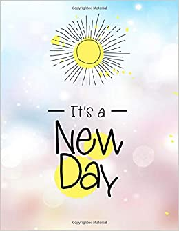 Its A New Day Weekly Planner 2019 Weekly Views With To Do Lists