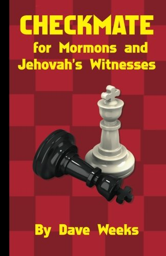 CHECKMATE for Mormons and Jehovah's Witnesses