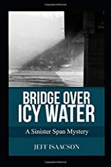 Bridge over Icy Water: A Sinister Span Mystery Paperback