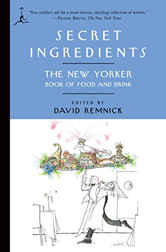 Secret Ingredients: The New Yorker Book of Food and Drink (Modern Library Classics (Paperback))