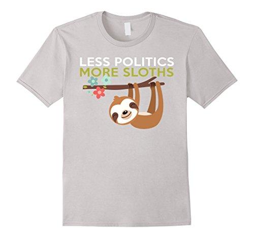 Less Politics More Sloths, Sloth Lover T-Shirt -