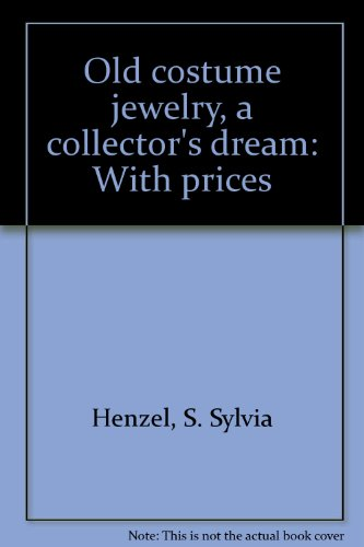 Old Jewelry (Old costume jewelry, a collector's dream: With prices)