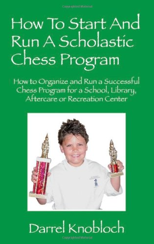 how-to-start-and-run-a-scholastic-chess-program-how-to-organize-and-run-a-successful-chess-program-f