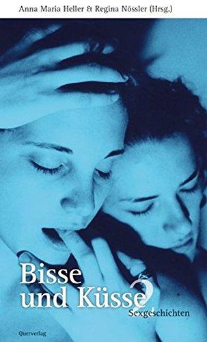 Bisse und Küsse. Sexgeschichten: Bisse und Küsse, Bd. 2: Sexgeschichten