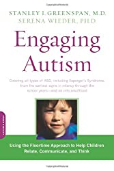 Engaging Autism: Using the Floortime Approach to Help Children Relate, Communicate, and Think (Merloyd Lawrence Books)
